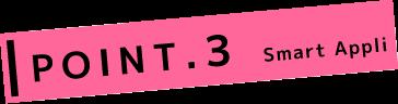 POINT.3 Smart Appli